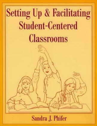 Setting Up and Facilitating Student-Centered Classrooms