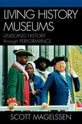 Living History Museums: Undoing History through Performance