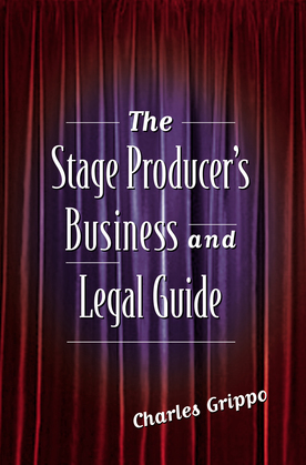The Stage Producer's Business and Legal Guide