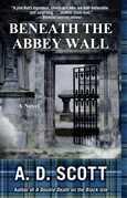 Beneath the Abbey Wall: A Novel