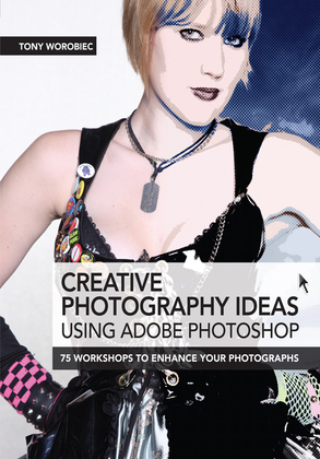 Creative Photography Ideas using Adobe Photoshop - Creative use of filters and further image manipulation
