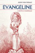 Évangéline : Contes d'Amérique