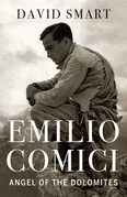 Emilio Comici: Angel of the Dolomites