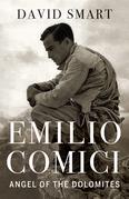 Emilio Comici: Angel of the Dolomites