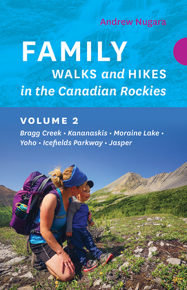 Family Walks and Hikes in the Canadian Rockies – Volume 2