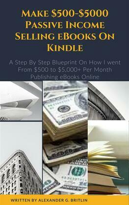 Make $500-$5000 Passive Income Selling eBooks On Kindle