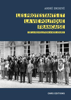 Les protestants et la vie politique française. De la révolution à nos jours