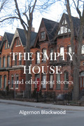 The Empty House, and Other Ghost Stories