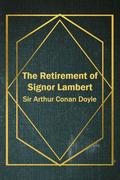 The Retirement of Signor Lambert