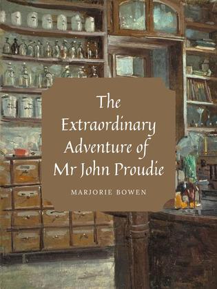 The Extraordinary Adventure of Mr John Proudie