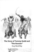 """The Story of Tommy Dodd and """"The Rooster"""""""