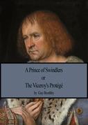 A Prince Of Swindlers ; or, The Viceroy's Protégé