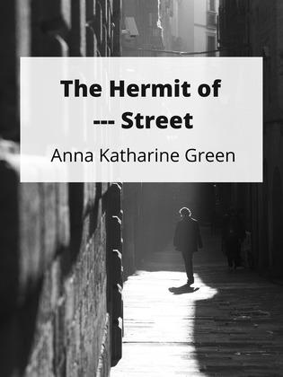 The Hermit of ——— Street