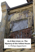 As A Man Lives: or, The Mystery of the Yellow House