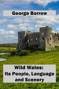 Wild Wales: Its People, Language and Scenery