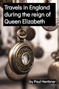 Travels in England during the reign of Queen Elizabeth