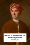 The Life of David Hume, Esq. Written by Himself