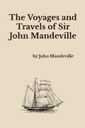 The Voyages and Travels of Sir John Mandeville