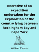 Narrative of an expedition undertaken for the exploration of the country lying between Rockingham Bay and Cape York