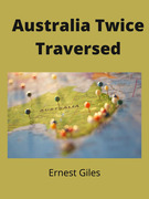 Australia Twice Traversed