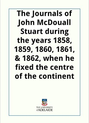 The Journals of John McDouall Stuart