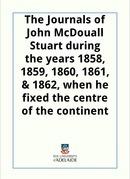 The Journals of John McDouall Stuart