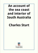 An account of the sea coast and interior of South Australia