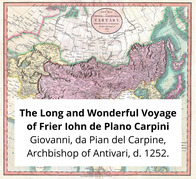 The Long and Wonderful Voyage of Frier Iohn de Plano Carpini