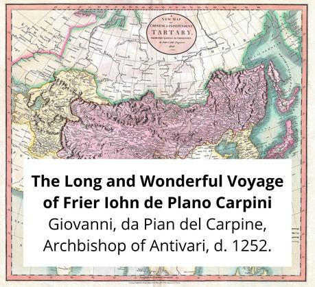 The Long and Wonderful Voyage of Frier Iohn de Plano Carpini