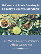 300 Years of Black Cooking in St. Mary's County, Maryland