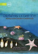 Drawing Under Ice