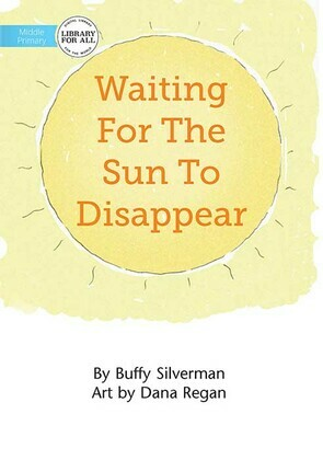 Waiting For The Sun To Disappear