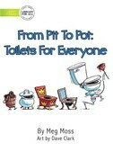 From Pit To Pot: Toilets For Everyone