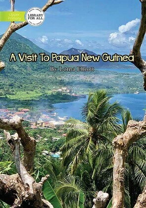 A Visit To Papua New Guinea
