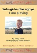 Yulu-gi-la-nha ngaya I am playing