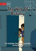 The Web Of Bravery