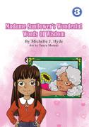 Madame Sunflower's Wonderful Words Of Wisdom