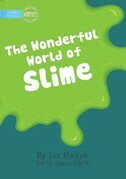 The Wonderful World Of Slime
