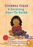 Clickety Clack: A Knitting How-To Guide