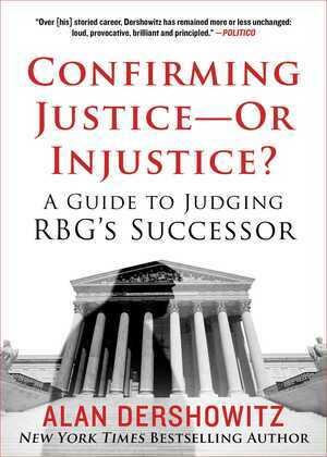Confirming Justice—Or Injustice?