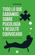 Todo lo que sabíamos sobre psicología y resultó equivocado