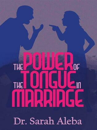 The power of the tongue in marriage.