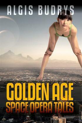 Algis Budrys: Golden Age Space Opera Tales