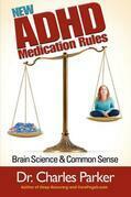 New  ADHD Medication Rules: Brain Science & Common Sense