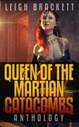 Queen of the Martian Catacombs Anthology (Golden Age Space Opera Tales)