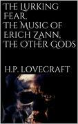 The Lurking Fear, The Music of Erich Zann, The Other Gods