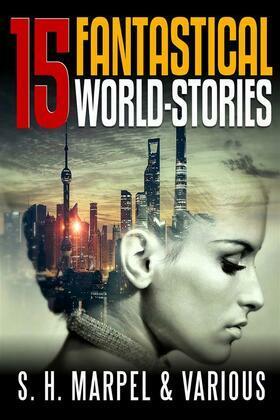 15 Fantastical World-Stories