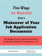 5 Ways To Benefit from a Makeover of Your Job Application Documents