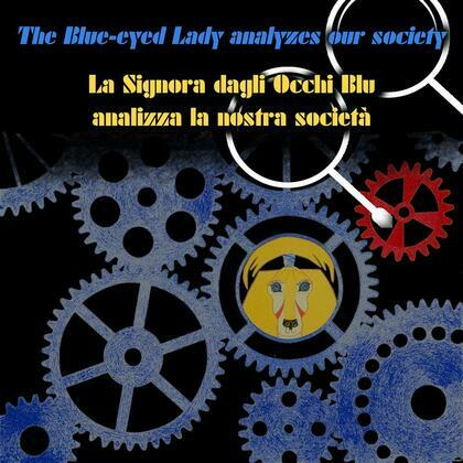 The Blue-eyed Lady analyzes our society