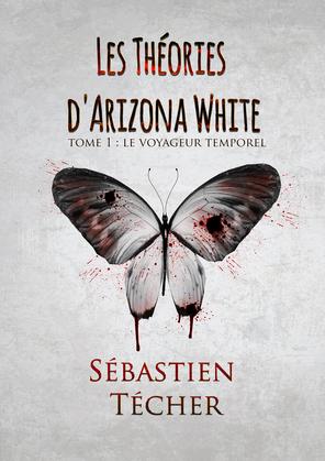 Les Théories d'Arizona White - Tome 1